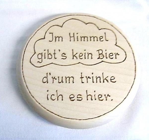 Bierdeckel Holz mit Spruch im Himmel gibt's kein Bier